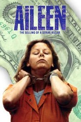 Aileen Wuornos: The Selling of a Serial Killer Trailer
