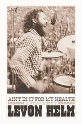 Ain't in It for My Health: A Film About Levon Helm Trailer
