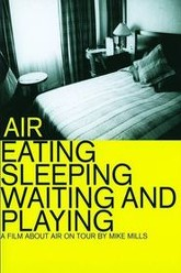 Air: Eating, Sleeping, Waiting and Playing Trailer