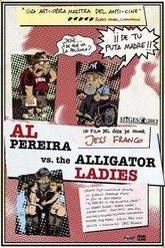 Al Pereira vs. the Alligator Ladies Trailer