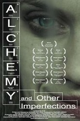Alchemy And Other Imperfections Trailer