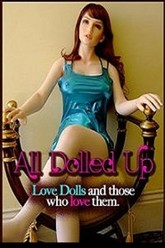 All Dolled Up: Love Dolls and Those Who Love Them Trailer