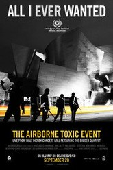 All I Ever Wanted: The Airborne Toxic Event Live from Walt Disney Concert Hall Trailer