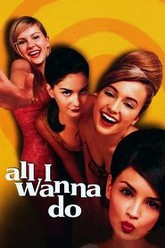 All I Wanna Do Trailer