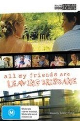 All My Friends Are Leaving Brisbane Trailer