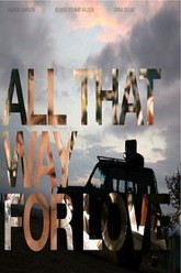 All That Way For Love Trailer