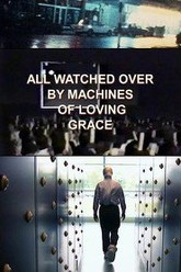 All Watched Over by Machines of Loving Grace Trailer