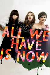 All We Have is Now Trailer