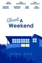 Almost A Weekend Trailer