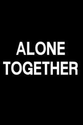 Alone Together Trailer