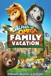Alpha and Omega 5: Family Vacation Trailer