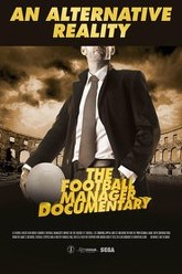 An Alternative Reality: The Football Manager Documentary Trailer