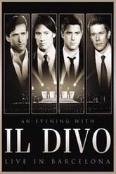 An Evening with 'Il Divo': Live in Barcelona Trailer