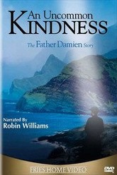 An Uncommon Kindness: The Father Damien Story Trailer