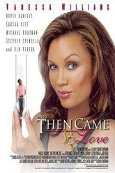 And Then Came Love Trailer