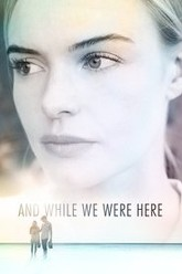 And While We Were Here Trailer