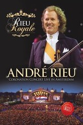 Andre Rieu : Rieu Royale -  Coronation Concert Live in Amsterdam Trailer