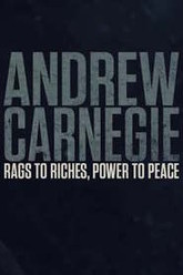 Andrew Carnegie: Rags to Riches, Power to Peace Trailer