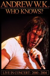 Andrew W.K. - Who Knows? Live in Concert: 2001-2004 Trailer