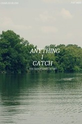 Anything I Catch Trailer