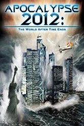 Apocalypse 2012: The World After Time Ends Trailer
