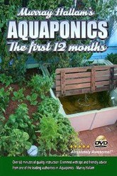 Aquaponics: The First 12 Months Trailer