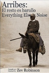 Arribes: Everything else is noise Trailer