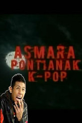 Asmara Pontianak K-Pop Trailer