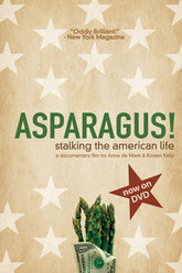 Asparagus! Stalking the American Life Trailer