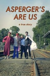 Asperger's Are Us Trailer