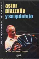 Astor Piazzolla: Live at the Montreal Jazz Festival Trailer