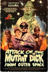 Attack of the Mutant Dick from Outer Space Trailer