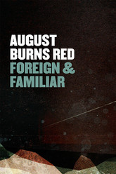 August Burns Red: Foreign & Familiar Trailer