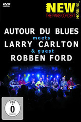 Autour du Blues Meets Larry Carlton and Robben Ford Trailer