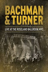 Bachman & Turner - Live at the Roseland Ballroom Trailer