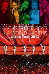 BackStreet Boys In A World Like This Japan Tour 2013 Trailer