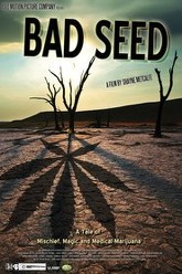 Bad Seed: A Tale of Mischief, Magic, and Medical Marijuana Trailer