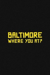 Baltimore, Where You At? Trailer