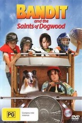 Bandit and the Saints of Dogwood Trailer