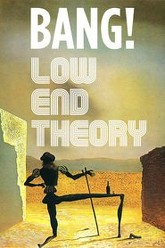 BANG! Low End Theory Trailer