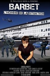Barbet : L'Homme de la situation Trailer