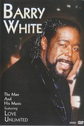 Barry White: The Man and His Music featuring Love Unlimited Trailer