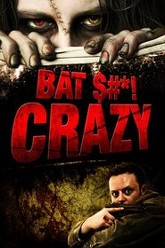 Bat Shit Crazy Trailer