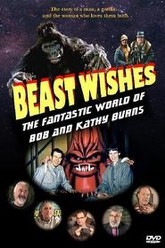 Beast Wishes:  The Fantastic World of Bob and Kathy Burns Trailer