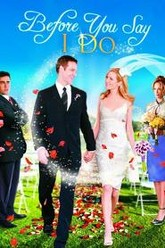 Before You Say 'I Do' Trailer