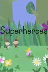 Ben and Holly's Little Kingdom:Superheroes Trailer