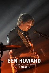 Ben Howard - At Le Bataclan Paris Trailer