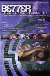 Better Living Through Circuitry Trailer