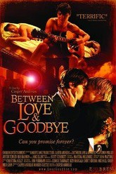 Between Love and Goodbye Trailer