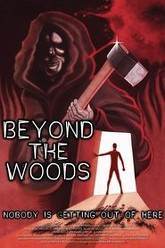 Beyond the Woods Trailer